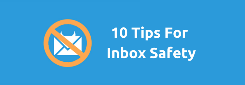 10 Tips For Inbox Safety and Security