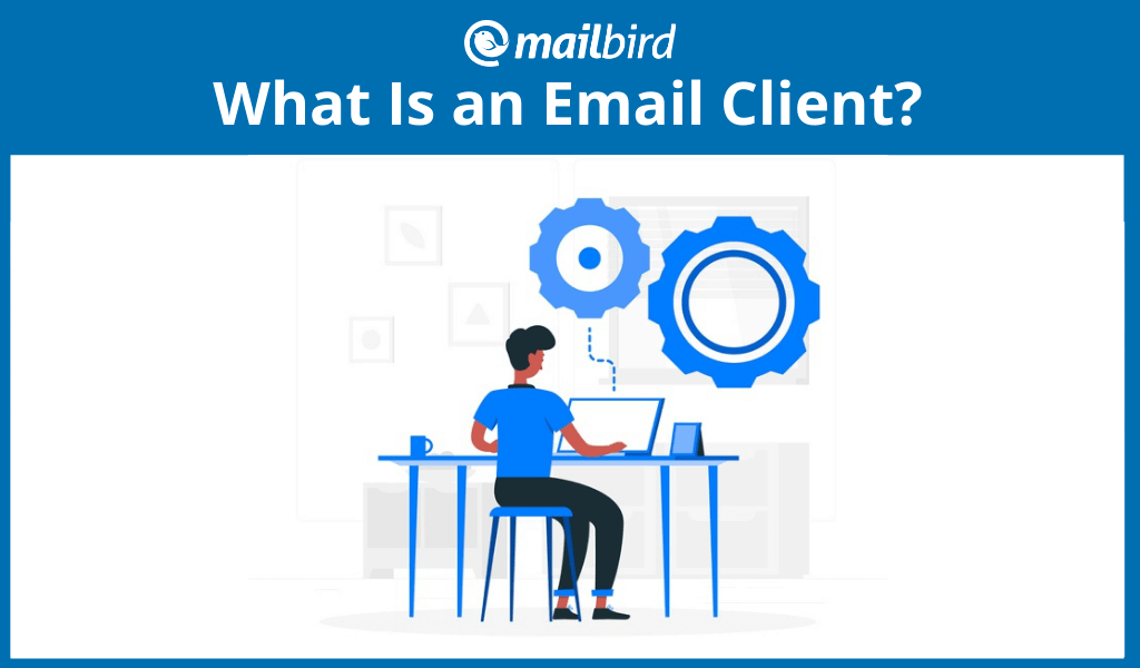 What is an email client and how do you choose the best one for yourself