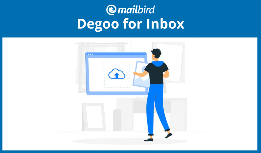 Upload files into emails with Degoo