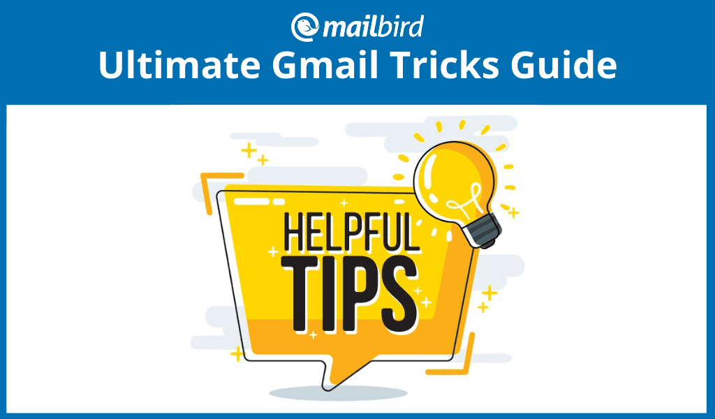 The better-than-ultimate Gmail tricks guide