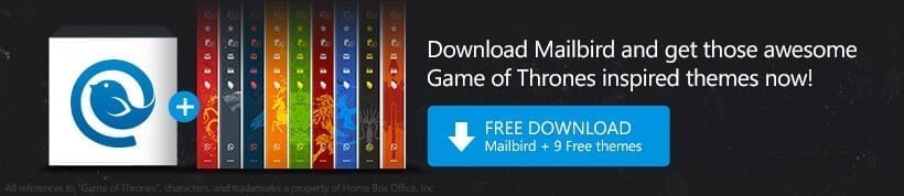 GoT-blog-post-download-mailbird-and-get-game-of-thrones-inspired-themes-end-of-blog-post