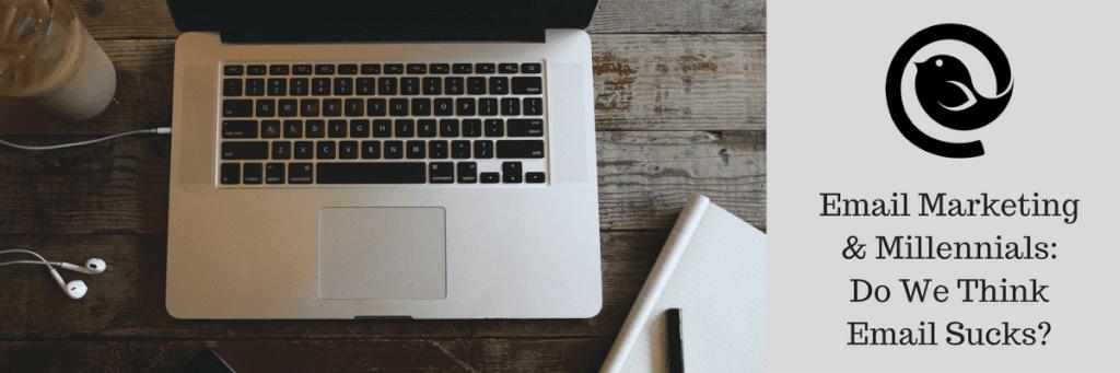Email-Marketing-Millennials-Do-We-Think-Email-Sucks-2