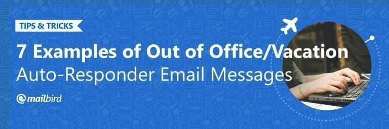 Top 7 Best Out Of Office Message Examples 2019 Mailbird