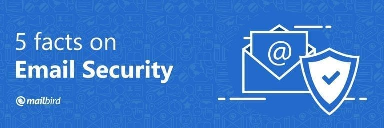 5 Facts on Email Security Threats in 2019 - Mailbird