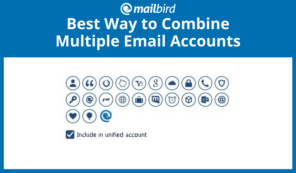 Multiple Accounts: The Best Way to Combine Email Accounts