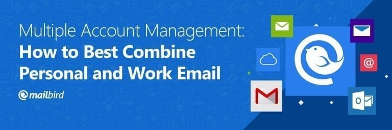 Multiple-Account-Management-How-to-Best-Combine-Personal-and-Work-Email