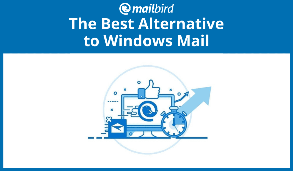 Why Mailbird Is the Best Alternative to Windows 10 Mail in %%currentyear%%