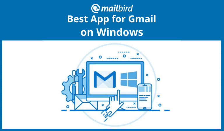 Best app to manage Gmail on Windows 10