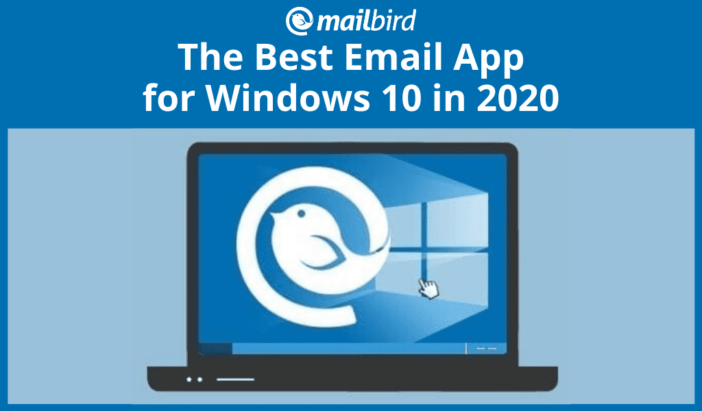 Mailbird The Best Email App For Windows 10 In 2021