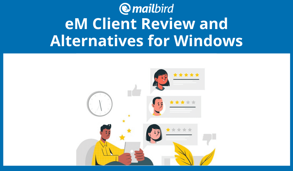 eM Client Review and 3 Great Alternatives for Windows in %%currentyear%%