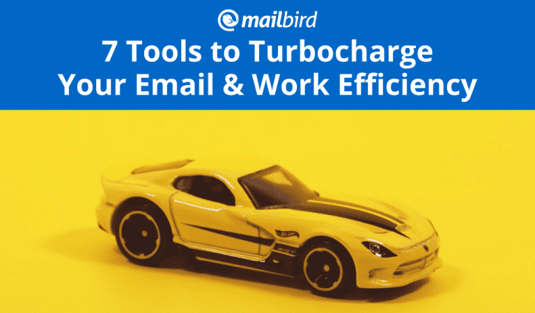 7 Tools to Turbocharge Email & Work Efficiency in 2020