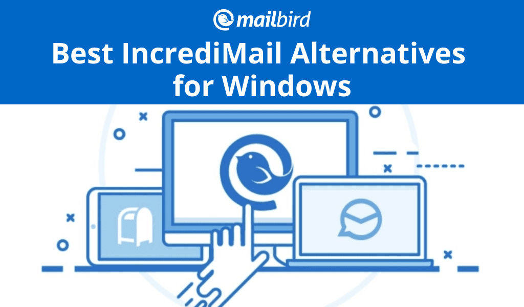 Best IncrediMail Alternatives for Windows