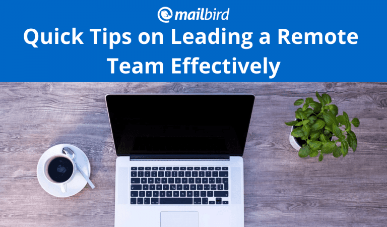 Quick Tips on Leading a Remote Team Effectively
