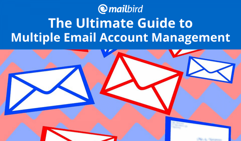 The Ultimate Guide to Multiple Email Account Management