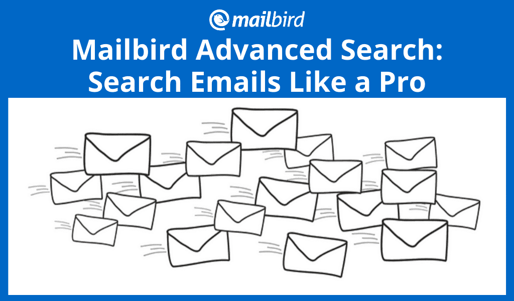 Mailbird Advanced Search: How to Search Emails Like a Pro