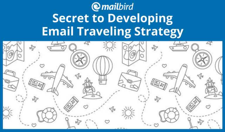 Developing an effective email traveling strategy