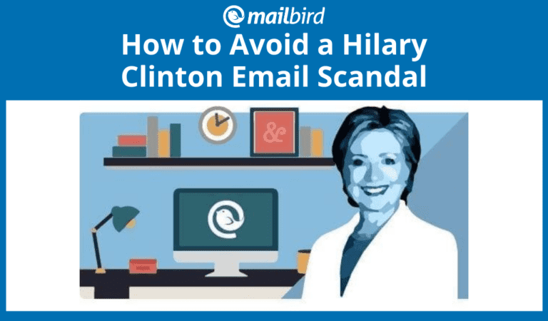 Hillary Clinton Email Scandal and How to Avoid It