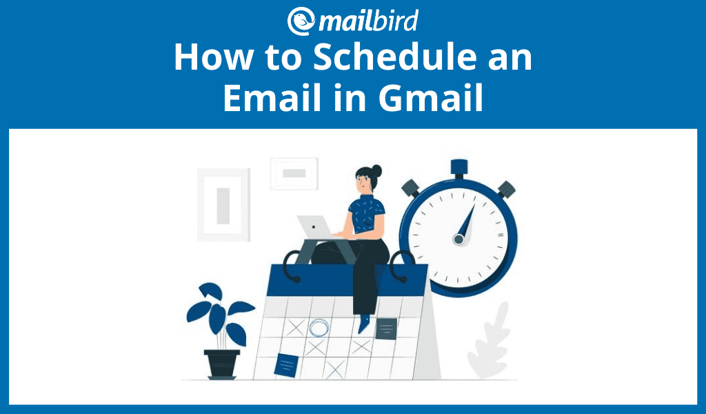 How to schedule an email in Gmail multiple ways