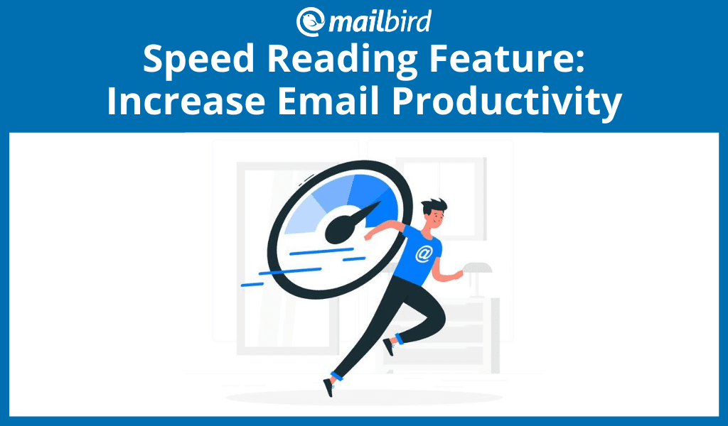 Speedreader feature to work with emails faster