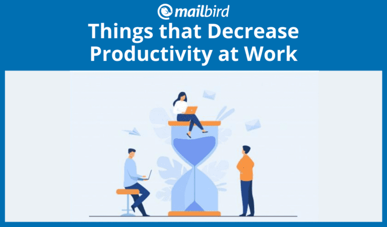 Things that decrease productivity in the workplace