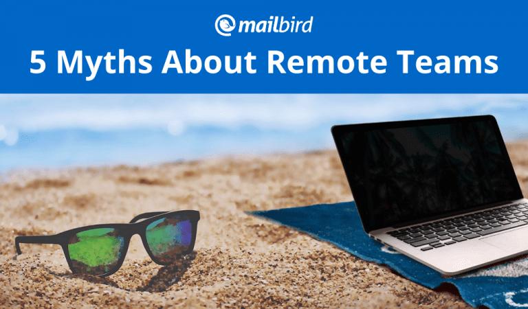 5 Remote Work Myths We Should Finally Relinquish