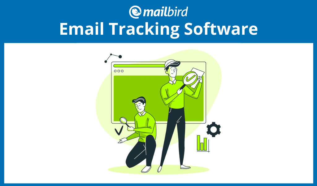 Best email tracking software to stay on top of your mailing game